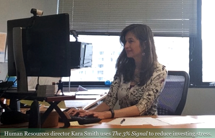 Human Resources director Kara Smith uses The 3% Signal to reduce investing stress.