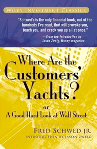 Where Are The Customers' Yachts? by Fred Schwed